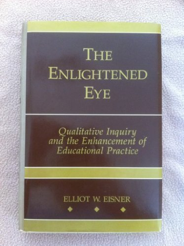 9780023321252: The Enlightened Eye: Qualitative Inquiry and the Enhancement of Educational Practice