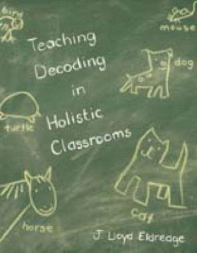Teaching Decoding in Holistic Classrooms: Eldredge, J. Lloyd