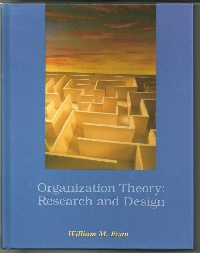 Organization Theory: Research and Design: William M. Evan