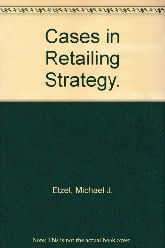 9780023343704: Cases in Retailing Strategy.