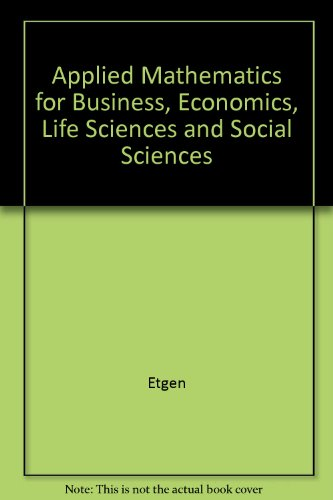 9780023343841: Applied Mathematics for Business, Economics, Life Sciences and Social Sciences