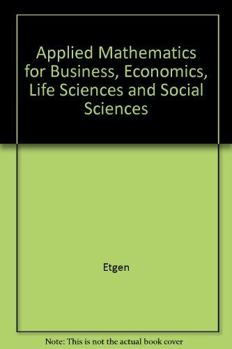 9780023343841: Applied Mathematics for Business, Economics, Life Sciences and Social Sciences