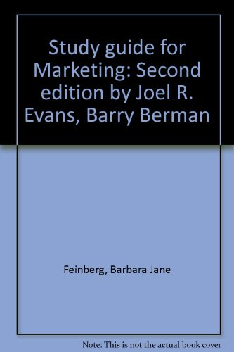 9780023346804: Study guide for Marketing: Second edition by Joel R. Evans, Barry Berman