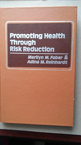9780023348501: Promoting Health Through Risk Reduction