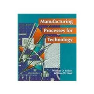 9780023368813: Manufacturing Processes for Technology