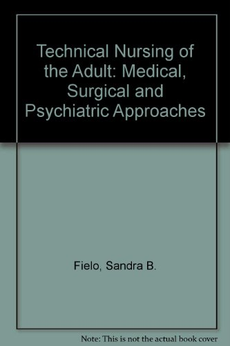 9780023372803: Technical Nursing of the Adult: Medical, Surgical, and Psychiatric Approaches