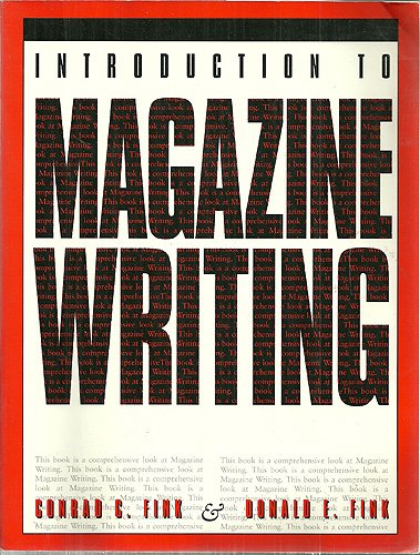 An Introduction to Magazine Writing: Conrad C. Fink, Donald E. Fink