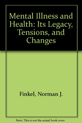 Mental Illness and Health : Its Legacy: Norman J. Finkel