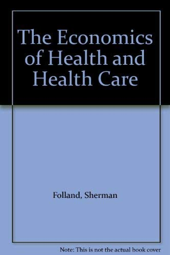 9780023385308: The Economics of Health and Health Care