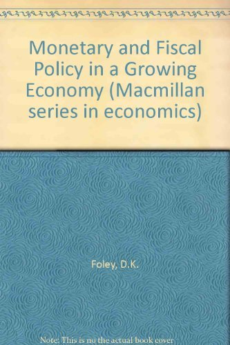 9780023386404: Monetary and Fiscal Policy in a Growing Economy