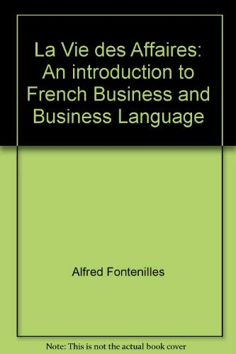 9780023387005: La Vie des Affaires: An introduction to French Business and Business Language