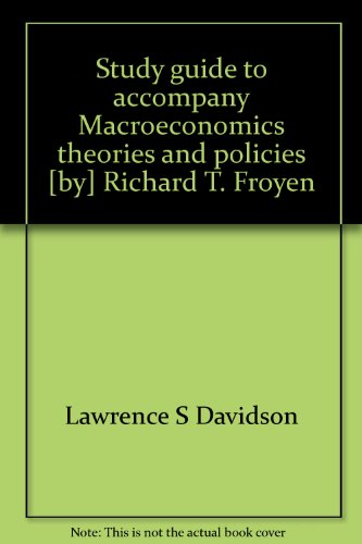 9780023395901: Study guide to accompany Macroeconomics theories and policies [by] Richard T. Froyen