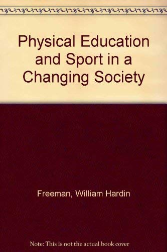 9780023397059: Physical Education and Sport in a Changing Society