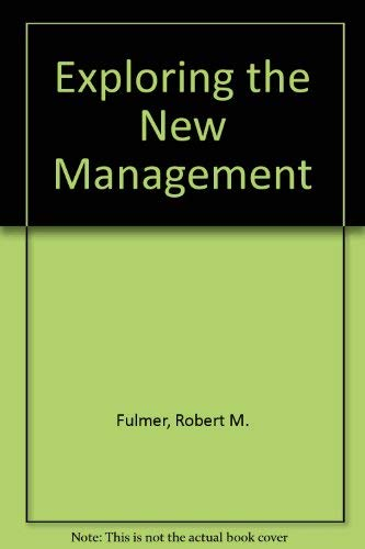 9780023398407: Exploring the New Management