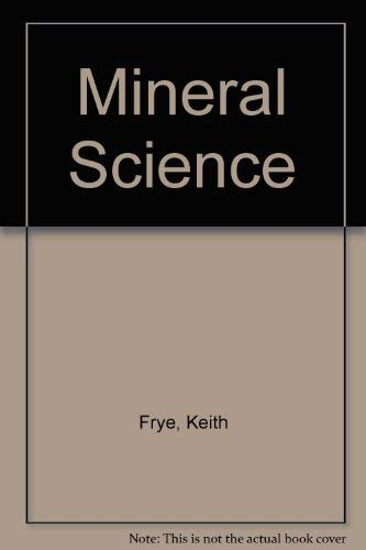 Mineral Science : An Introductory Survey: Frye, Keith