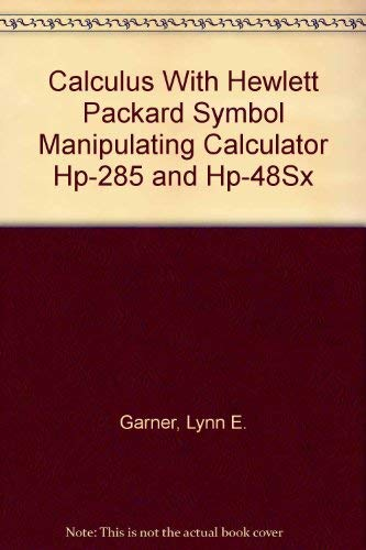 9780023405990: Calculus With Hewlett Packard Symbol Manipulating Calculator Hp-285 and Hp-48Sx