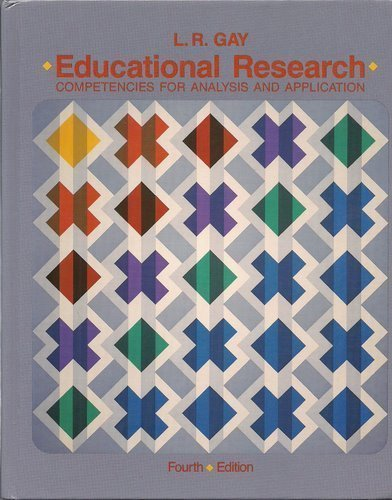 Educational Research: Competencies for Analysis and Application: Gay, L.R.