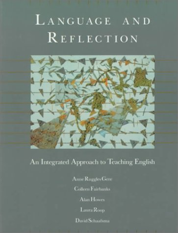 9780023414503: Language and Reflection: An Integrated Approach to Teaching English