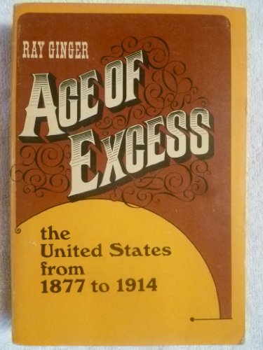 9780023437007: Age of Excess: United States from 1877-1914