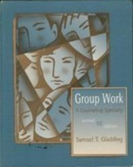 9780023441233: Group Work: A Counseling Specialty