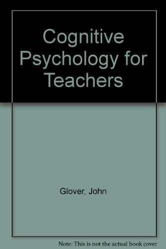 9780023441332: Cognitive Psychology for Teachers