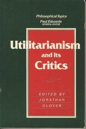 9780023441349: Utilitarianism and Its Critics: Philosophical Topics