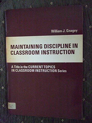 9780023441608: Maintaining Discipline in Classroom Instruction (Current topics in classroom instruction series)