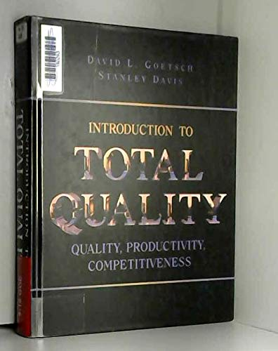 Introduction to Total Quality: Quality, Productivity, Competitiveness: Goetsch, David L.;