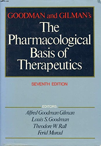 9780023447105: Goodman and Gilman's the Pharmacological Basis of Therapeutics