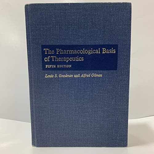 The Pharmacological Basis of Therapeutics.: Goodman,Louis S. Gilman,Alfred