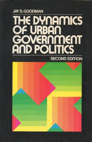 9780023448300: The Dynamics of Urban Government and Politics