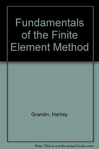 9780023454806: Fundamentals of the Finite Element Method