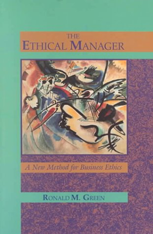 9780023464317: The Ethical Manager: A New Method for Business Ethics