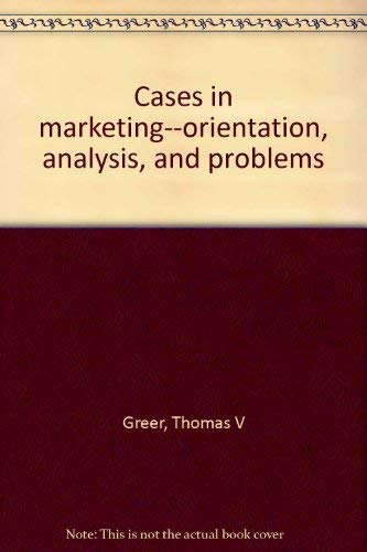 9780023470004: Cases in marketing--orientation, analysis, and problems