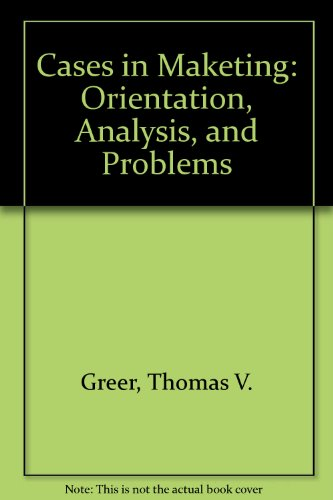 9780023470806: Cases in Maketing: Orientation, Analysis, and Problems