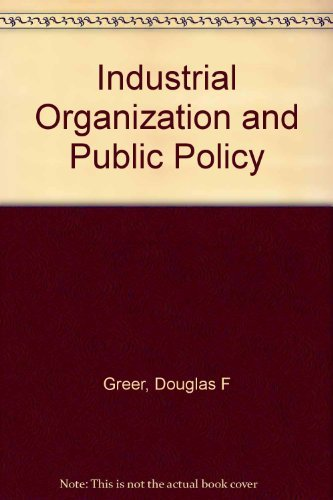9780023471407: Industrial Organization and Public Policy