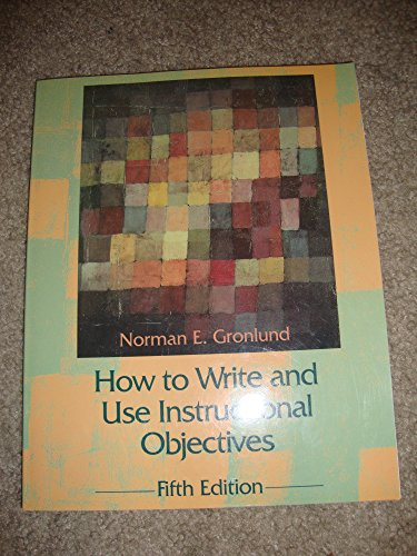 9780023480119: How to Write and Use Instructional Objectives