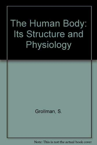 9780023481000: The Human Body: Its Structure and Physiology