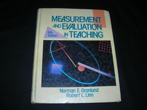 Measurement and Evaluation in Teaching: Norman E. Gronlund,