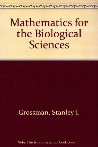 9780023483301: Mathematics for the Biological Sciences
