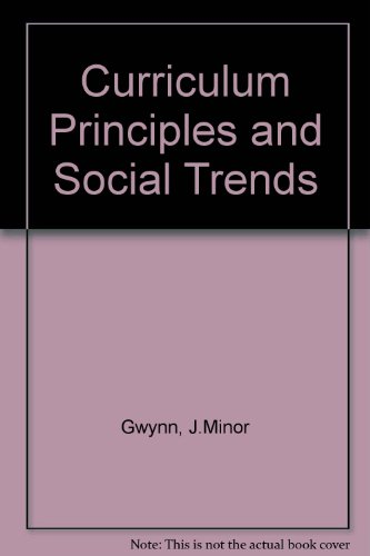 9780023484605: Curriculum Principles and Social Trends