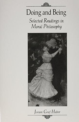 Doing and Being: Selected Readings in Moral Philosophy Format: Paperback: Haber, Joram Graf