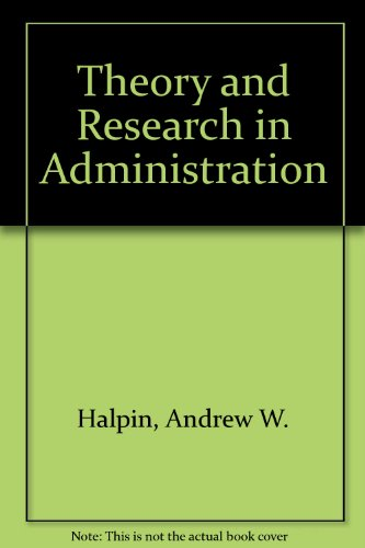 9780023493300: Theory and Research in Administration