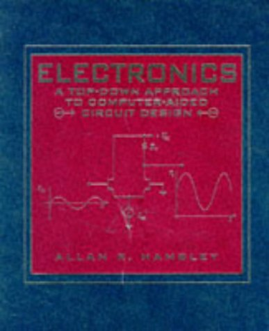 9780023493355: Electronics: A Top-Down Approach to Computer-Aided Circuit Design