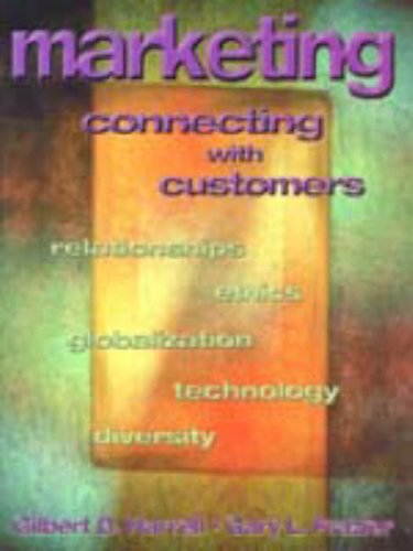 Marketing: Connecting with Customers: Harrell, Gilbert and