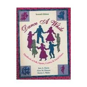 9780023505812: Dance a While: Handbook of Folk, Square, Contra and Social Dance
