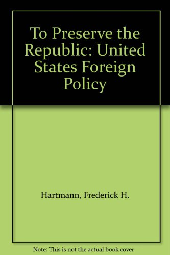 9780023513008: To Preserve the Republic: United States Foreign Policy