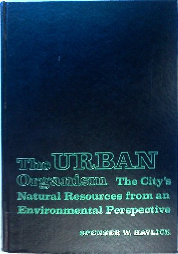9780023518102: Urban Organism: The City's Natural Resources from an Environmental Perspective