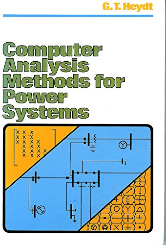Computer Analysis Methods for Power Systems: Heydt, G. T.
