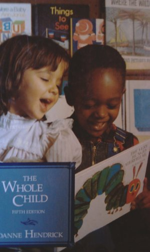 9780023531507: The Whole Child: Developmental Education for the Early Years